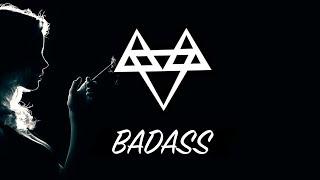 NEFFEX - Badass 💋 [Copyright Free]