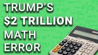 Trump's Entire Budget Based on $2 Trillion Math Error