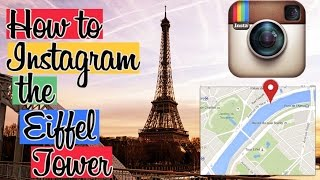 How to Instagram the Eiffel Tower - inspiration & route map