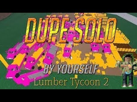 Solo dupe NO DOWNLOAD Lumber Tycoon 2 (WORKING) OP