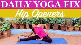Hip Openers | Yoga Stretches To Improve Flexibility | Yogalates With Rashmi