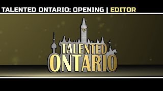 Talented Ontario (Opening Animation)