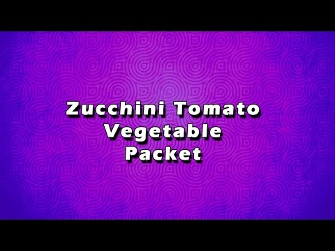 Zucchini Tomato Vegetable Packet | EASY TO LEARN | EASY RECIPES
