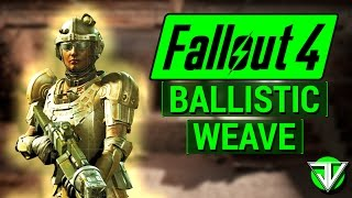 FALLOUT 4: How To Get BALLISTIC WEAVE Armor Mod in Fallout 4! (Highest MAXIMUM Damage Resistance)