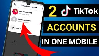 How To Use 2 Tik Tok Accounts In One Mobile | Two Tiktok accounts in one mobile