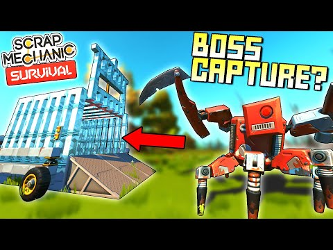 Can The Big Boss Bot Be Caged?  - Scrap Mechanic Survival Mode [SMS 33]