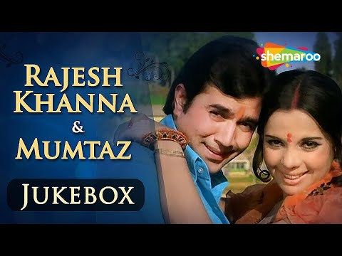 Rajesh Khanna & Mumtaz Songs JUKEBOX (HD) | Evergreen Hindi Songs | Best Bollywood Old Songs