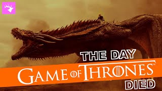 The Day Game of Thrones Died