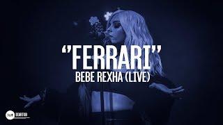 ► Bebe Rexha - Ferrari (LIVE HD)