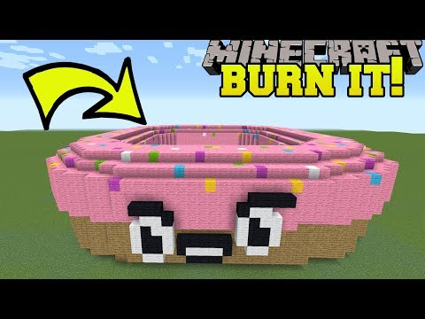 IT THAT A DONUT?!? BURN IT!!!