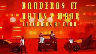 Llegamos Al Club - Barderos feat. Natos Y Waor (Video)