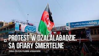 Afganistan. Krwawy protest w Dżalalabadzie. Nie żyją co najmniej trzy osoby