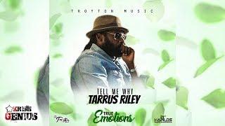 Tarrus Riley - Tell Me Why [True Emotions Riddim] July 2017
