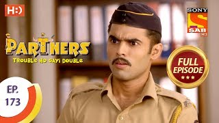 Partners Trouble Ho Gayi Double - Ep 173 - Full Episode - 26th July, 2018