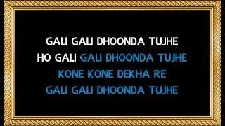 Gali Gali Dhoonda Tujhe Karaoke (With Female Vocals