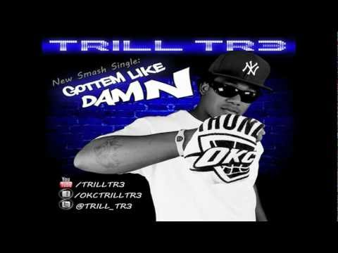 Trill Tr3 - Gottem Like Damn Prod. by Frank Finesse of No Limit Forever