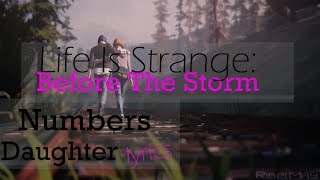 Life Is Strange: Before The Storm   Lyrics Theme Music: Numbers By Daughter