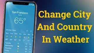How To Change City & Country in Weather App On iPhone iOS 12 iOS 13
