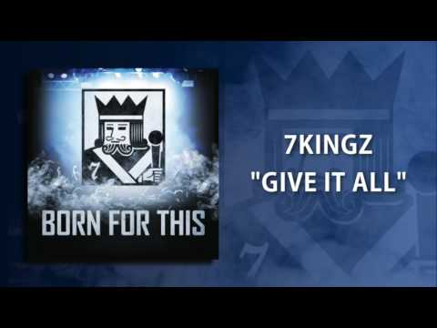Give It All (Song) by 7kingZ