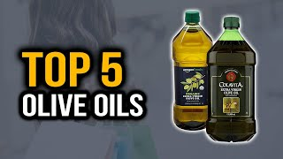 Top 5 Best Olive Oils in 2020