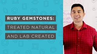 Ruby Gemstones | Treated Natural and Lab Created