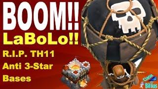 Clash of Clans 2017 | BOOM!! LaBoLo (BoLaLoon)  Top TH11 Strategy!