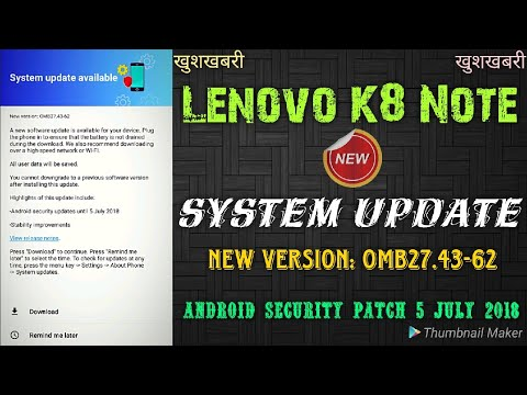 Lenovo K8 Note, New System Update, New Version: OMB27 43-62 Android