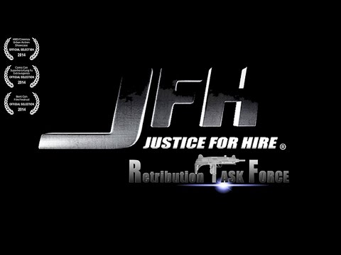 JFH: Justice For Hire - Retribution Task Force - Short Film & Bonus Material