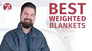 Best Weighted Blankets 2020 - Our Top 5 Picks!