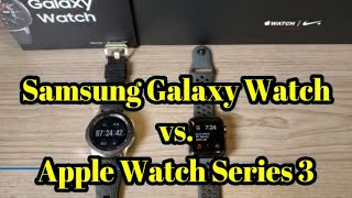 Samsung Galaxy Watch vs.  the Apple Watch Series 3