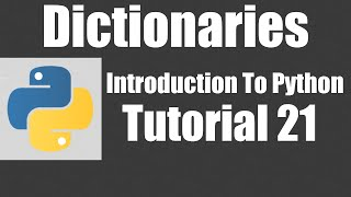 Dictionaries - Python: Tutorial 21