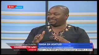 Mandhari ya Wiki: Siasa za Ugatuzi - Nicholas Zani na Maurice Kakai - Sehemu la pili