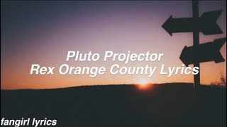 Pluto Projector || Rex Orange County Lyrics