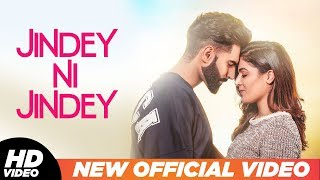 Jindey Ni Jindey (Official Video) | Parmish Verma | Wamiqa Gabbi | Kamal Heer | Dil Diyan Gallan