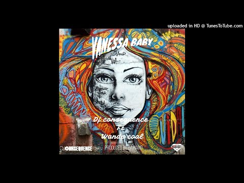 New Music: DJ Consequence - Vanessa Baby ft Wande Coal