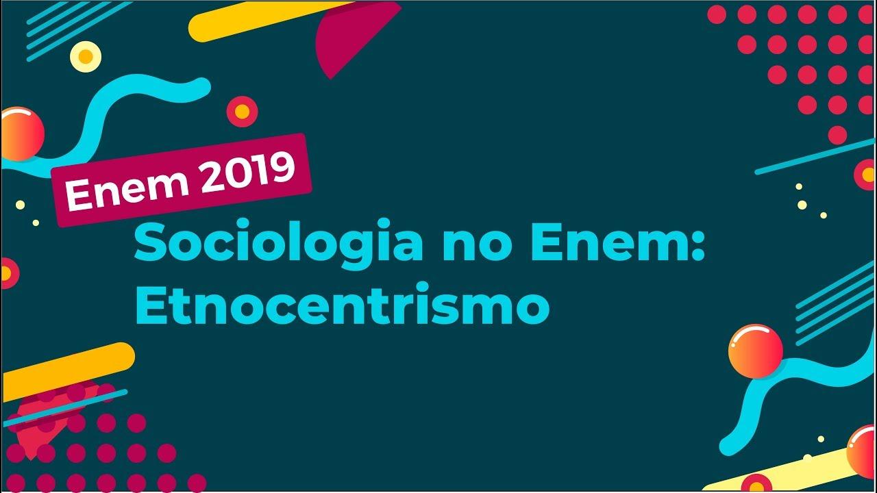 Sociologia no Enem: Etnocentrismo