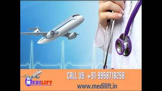 Get India's Best Air Ambulance Service in Delhi by Medilift