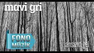 Mavi Gri - Ansızın Gel (Official Audio)