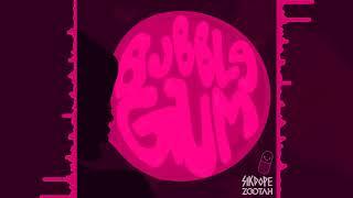 Sikdope & ZOOTAH - Bubblegum