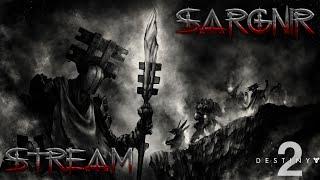 Sargnir Stream - Destiny 2: Better to Reign in Hell | Донат в описании  Помощь каналу: https://www.donationalerts.com/r/sargnir1349  TELEMOST: https://telemost.video/CXEMA675  Твитч канал: https://www.twitch.tv/sargnir1349/ Стрим