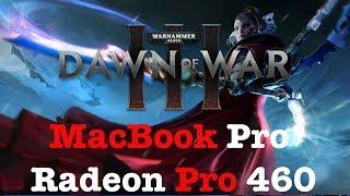 Warhammer 40,000: Dawn of War III On MacBook Pro Radeon 460