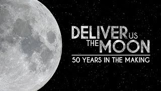 DELIVER US THE MOON: 50 Years in The Making