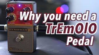 Why You Need A Tremolo Pedal