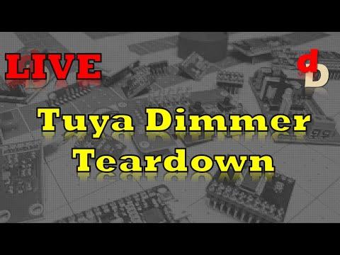 Live Stream - Tuya Dimmer Teardown - digiblurDIY - THFilm pro