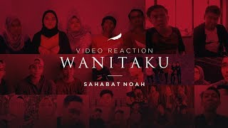 Tentang WANITAKU   NOAH (Video Reaction) | Sahabat NOAH