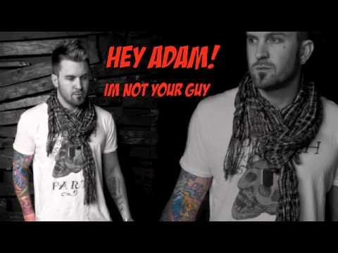 Hey Adam! - Im Not Your Guy