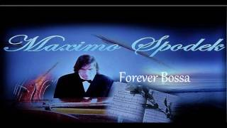 MAXIMO SPODEK, FOREVER BOSSA