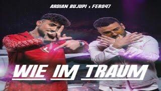 Ardian Bujupi X Fero47   Wie Im Traum (Lyrics)