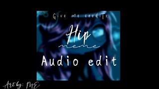 •HIP• ||meme|| audio edit.