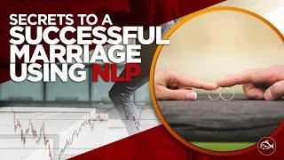 Secrets of a Successful Marriage Using NLP by Adam Khoo